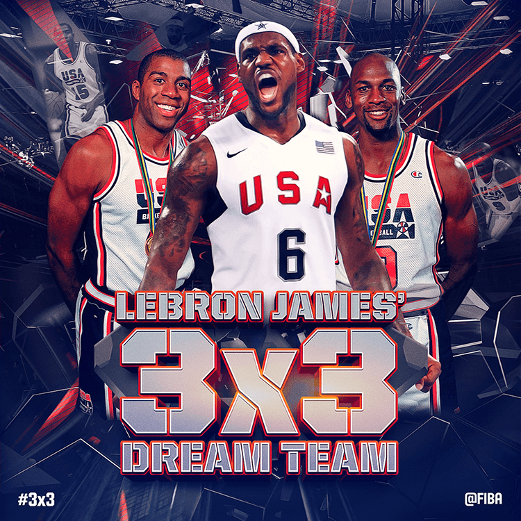 lebron James 3x3 dream team